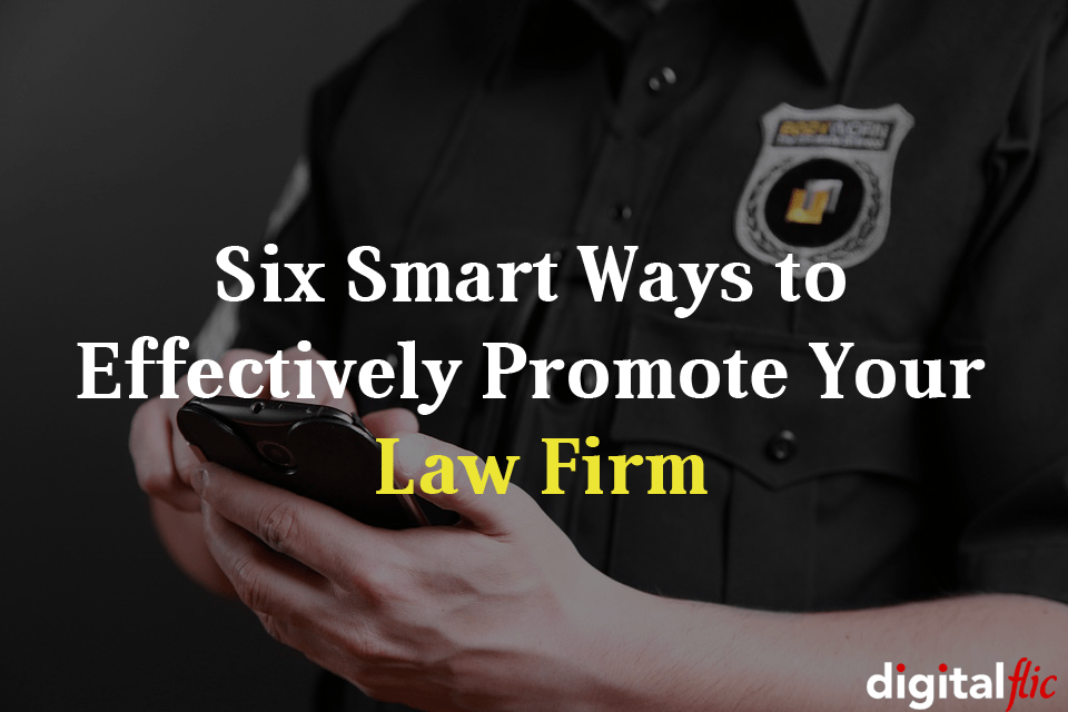 Six Smart Ways to Effectively Promote Your Law Firm