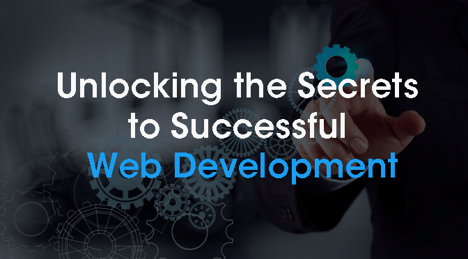 Unlocking the Secrets to Successful Web Development